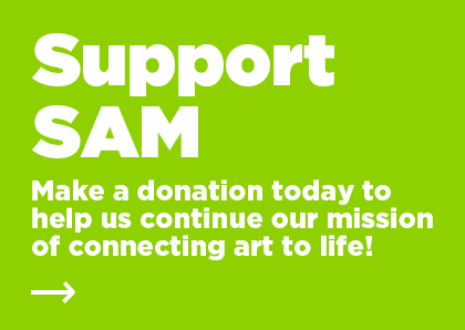 Graphic image that reads: Support SAM. Make a donation or join as a member. Every gift helps in our reopening efforts!